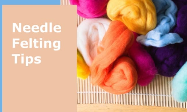 Needle Felting Beginner 29 Tips to Help You Learn Fast